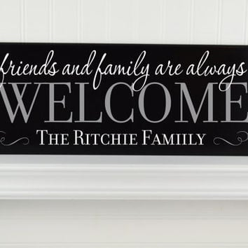 Welcome Name Sign w Last Name -Personalized Welcome Friends & Family Sign -Family Name Sign Wooden Plaque -Black Home Decor Gift Idea