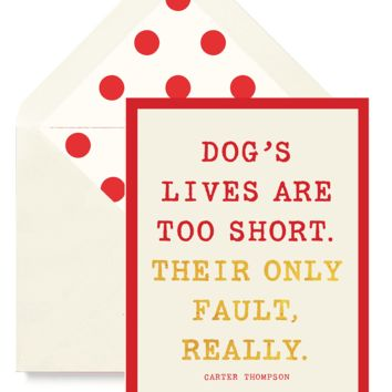 Dogs's Lives Are Too Short Greeting Card, Single or Boxed Set of 8