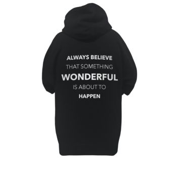 UNISEX Hoodie- Always Believe Something Wonderful