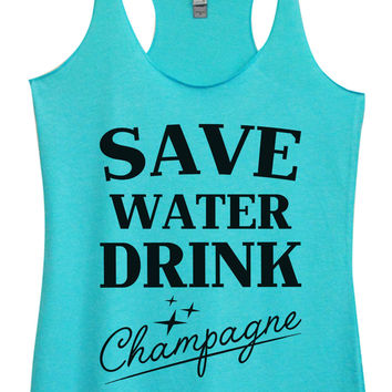 Womens Fashion Triblend Tank Top - Save Water Drink Champagne - Tri-1009
