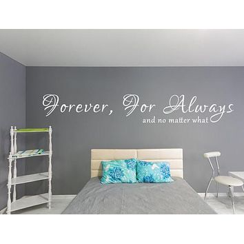 Forever For Always And No Matter What Vinyl Wall Decal