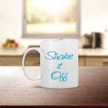 Shake It Off Ceramic Coffee Mug - Dishwasher Safe - Cute Coffee Mug- Funny Coffee Mug - Custom - Personalized