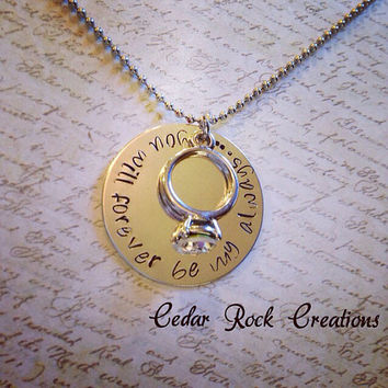 Engagement Ring Necklace -you will forever be my always- Hand Stamped Jewelry