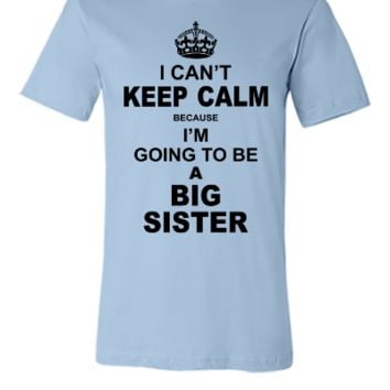 ....I am Going to be A Big Sister - Unisex T-shirt