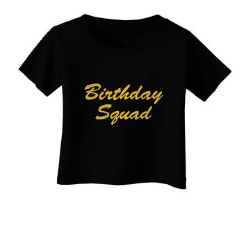 Birthday Squad Text Infant T-Shirt Dark by TooLoud