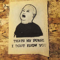 Bobby Hill - Thats my Purse Patch