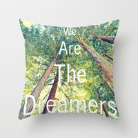 We are the dreamers Throw Pillow by Lisa Argyropoulos | Society6