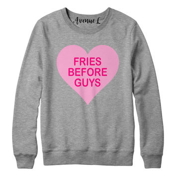 Fries Before Guys Sweatshirt
