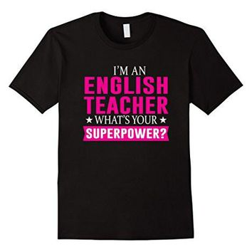 I'm An English Teacher   Teacher T Shirt