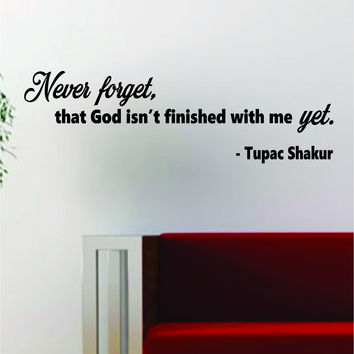 Tupac Never Forget Quote Decal Sticker Wall Vinyl Decor Art 2pac Shakur