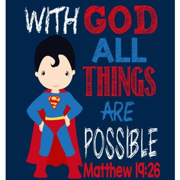 Superman Christian Superhero Nursery Decor Print - With God all things are possible - Matthew 19:26