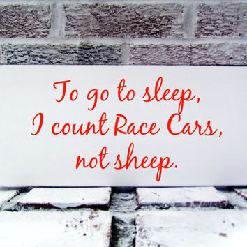 "Race Car Nursery theme, Nascar, ""To go to sleep I count Race Cars not sheep"" racing, man cave, cars and trucks"