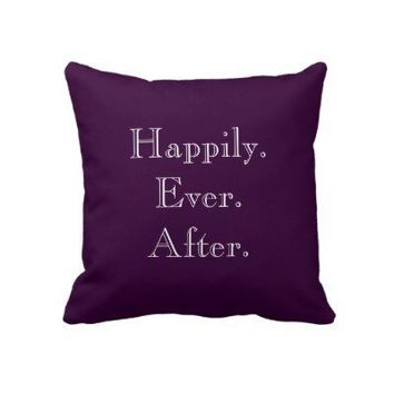 Happily Ever After Throw Pillow from Zazzle.com