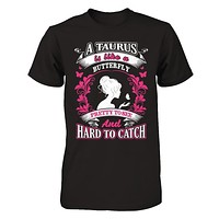 A Taurus Is Like A Butterfly Pretty To See And Hard To Catch