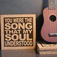 PHISH lyrics - JOY - You Were The Song That My Soul Understood - Cork Trivet & Wall Hanging Kitchen Art Hot Pad - Gift For Him Gift For Her