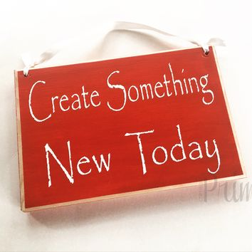 8x6 Create Something New Today Wood Sign