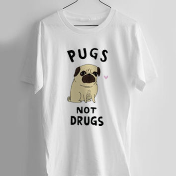 pugs not drugs T-shirt Men, Women and Youth