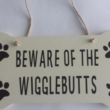 Beware Of The Wigglebutts - Wood/Vinyl Sign, Door Hanger