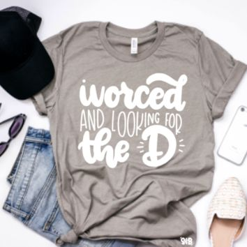 ivorced and looking for the D Adult Tee or Tank
