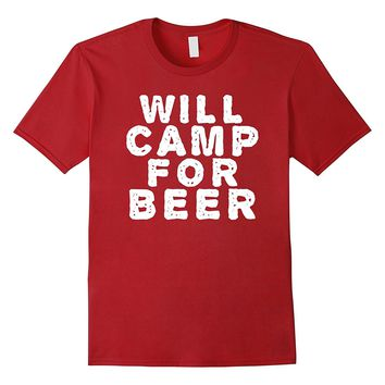 Will Camp For Beer Funny Camping Drinking T Shirt