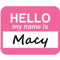 Macy Hello My Name Is Mouse Pad