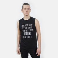 You're Not High Enough Muscle Tee | White on Black | Killer Condo Apparel