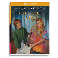 American Girl® Dolls: The Silver Guitar: A Julie Mystery
