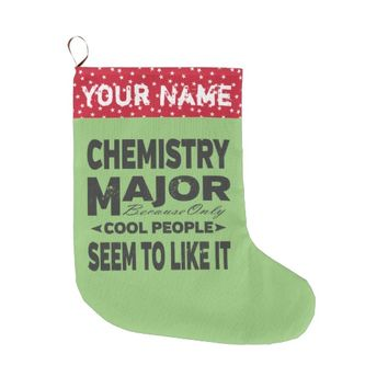 Chemistry College Major Only Cool People Like It Large Christmas Stocking