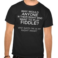 Right Mind Fiddle Tshirts