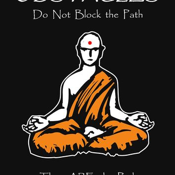 'Obstacles Do Not Block the Path; They ARE the Path' T-Shirt by Samuel Sheats