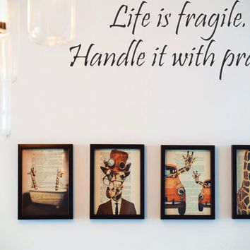 Life is fragile. Handle it with prayer Style 13 Vinyl Decal Sticker Removable