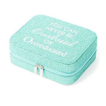 You Can Never Be Overdressed or Overeducated Glitter Travel Jewelry Case