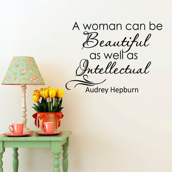Beauty Wall Decal Quote- Audrey Hepburn Quote A Women Can Be Beautiful As Well As Intellectual Decal Girl Bedroom Wall Art Home Decor Q218