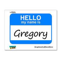 Gregory Hello My Name Is Sticker