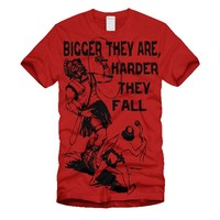 Bigger They Are, Harder They Fall