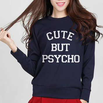 Cute But Psycho - Women's Sarcasm Sweatshirt