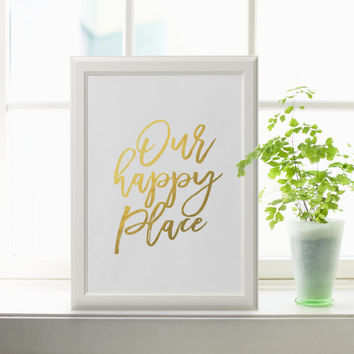 Home Quote Our Happy Place Kitchen Wall Art Digital Download Love Quote Gold Foil Large Poster Kitchen Decor Printable Quote Home Sweet Home