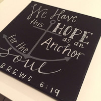 Biblical Quote |  Handmade Anchor Canvas Sign  | Hebrews | Wall Art Quotes 12x12