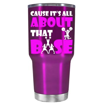 Cause its All About the Base on Raspberry 30 oz Tumbler Cup