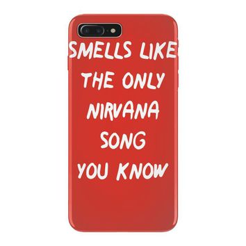 smells like the only nirvana song you know iPhone 7 Plus Case