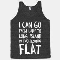 I Can Go From Lady To Long Island In 2 Seconds Flat