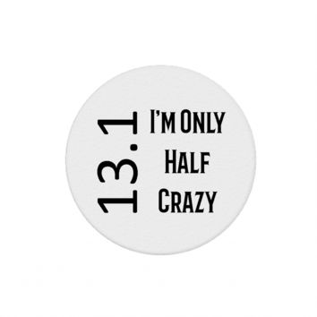 13.1 I'm Only Half Crazy Funny Stone Coasters