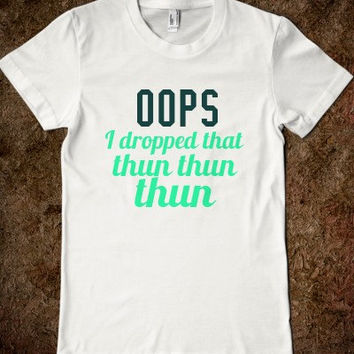 OOPS I dropped that thun thun thun - Women's Fitted T-Shirt