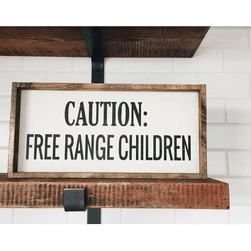 Caution Free Range Children Wood Sign