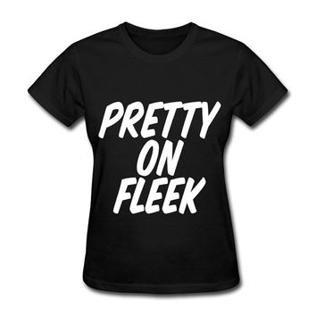 Pretty On Fleek Women's T-Shirt