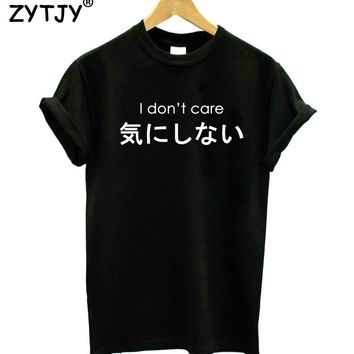 I don't care japanese Letters Print Women Tshirt Cotton Casual Funny t Shirt For Girl Hipster Street Wear Drop Ship ZT203-107