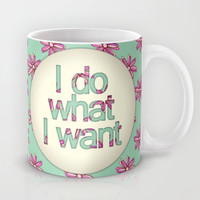 I do what I want Mug by Perrin Le Feuvre