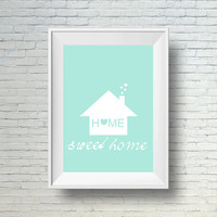 Home sweet home wall art print, Printable quote,  Turquoise home decor wall art,  Digital download turquoise art print,  House warming gift