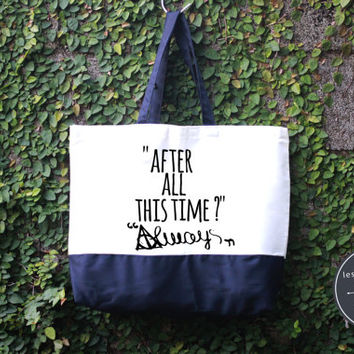 After All This Time? Always Harry Potter Tote Bag, Handmade Bag, Harry potter Tote Bag, 100% cotton canvas, Canvas tote