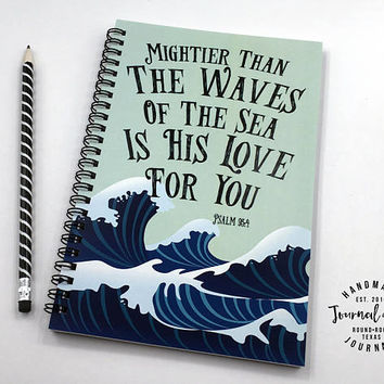Writing journal, spiral notebook, bullet journal, faith, blank lined grid - Mightier than the waves is His love for you , Psalm 93 4
